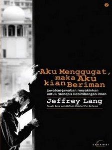 Aku Menggugat, maka Aku Kian Beriman oleh Jeffrey Lang